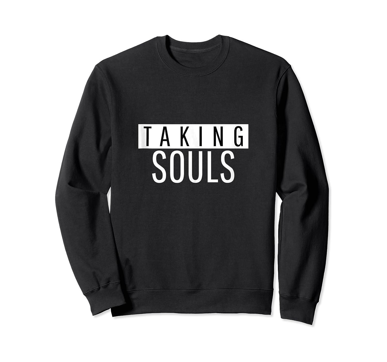 Goggins Taking Souls Motivational Quote Shirts Crewneck Sweater