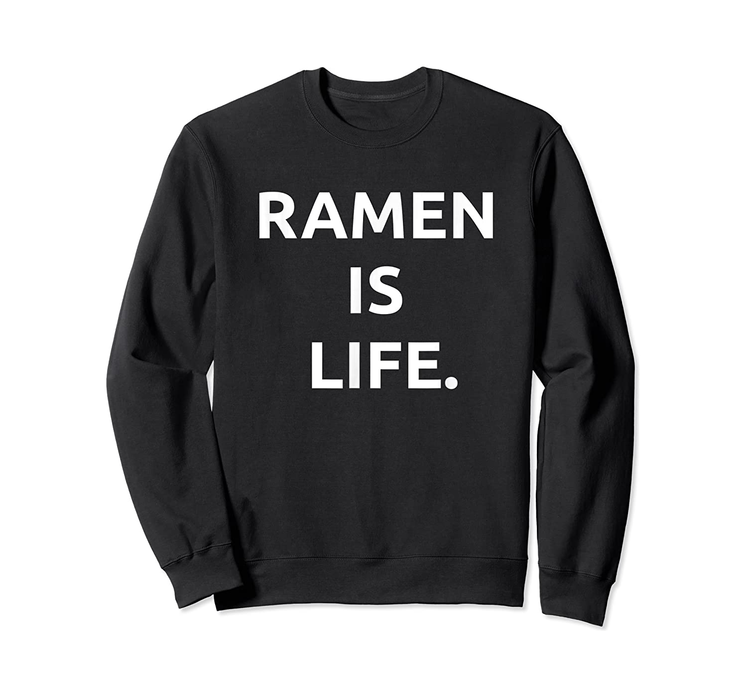 Ra Is Life Tshirt For Noodles Lover Crewneck Sweater