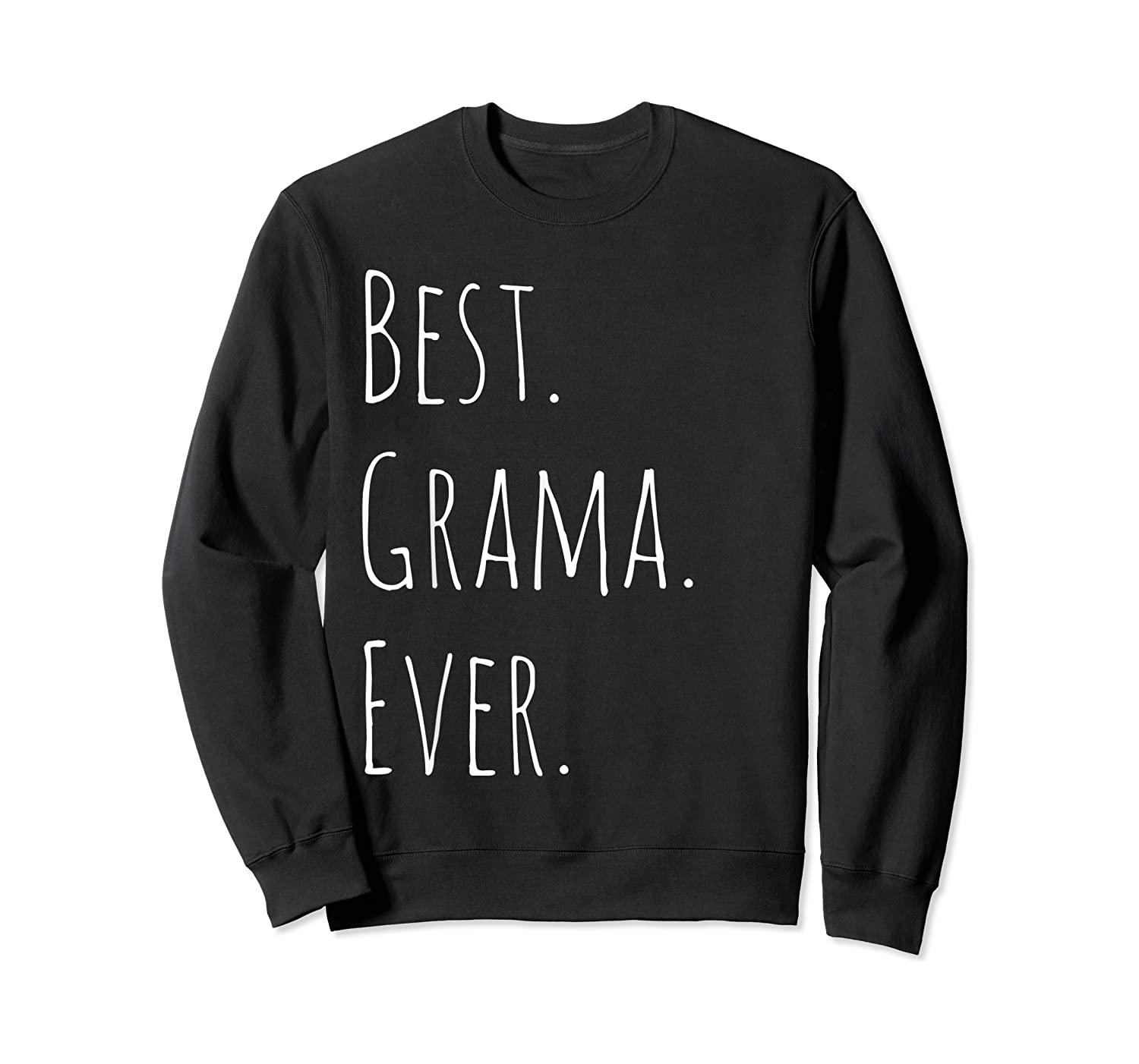 Best Grama Ever Gift For Your Grandmother Shirts Crewneck Sweater