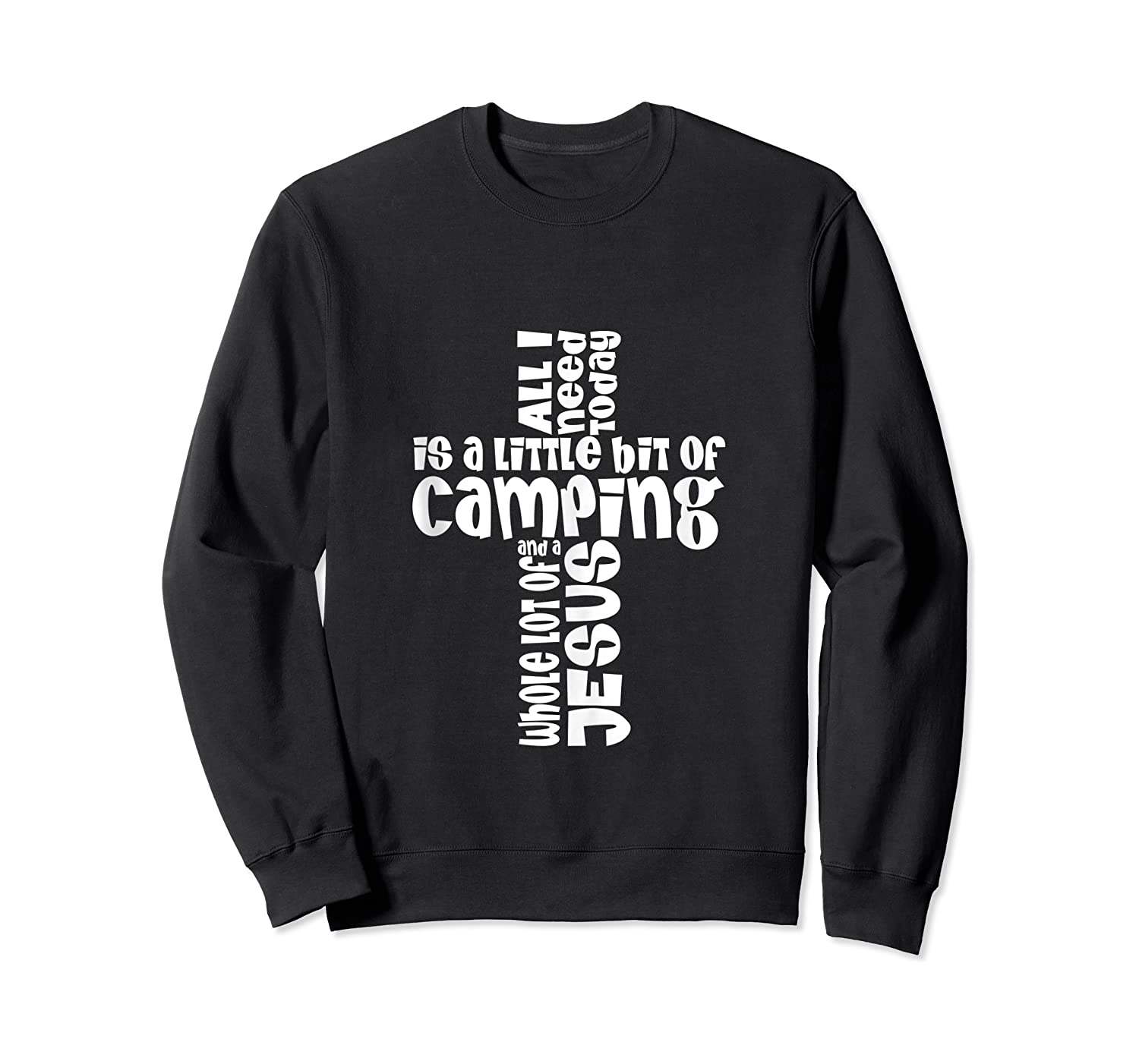 Need A Little Bit Of Camping And A Whole Lot Of Jesus Shirts Crewneck Sweater