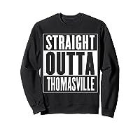 Straight Outta Thomasville Shirts Sweatshirt Black
