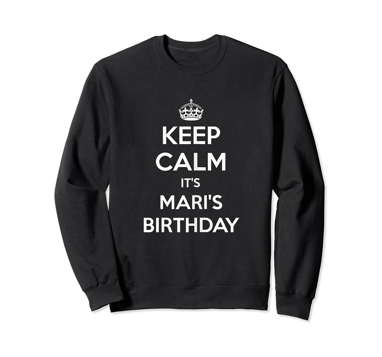 Keep Calm It's Mari's Birthday Gift Personalized B Day Shirts Crewneck Sweater
