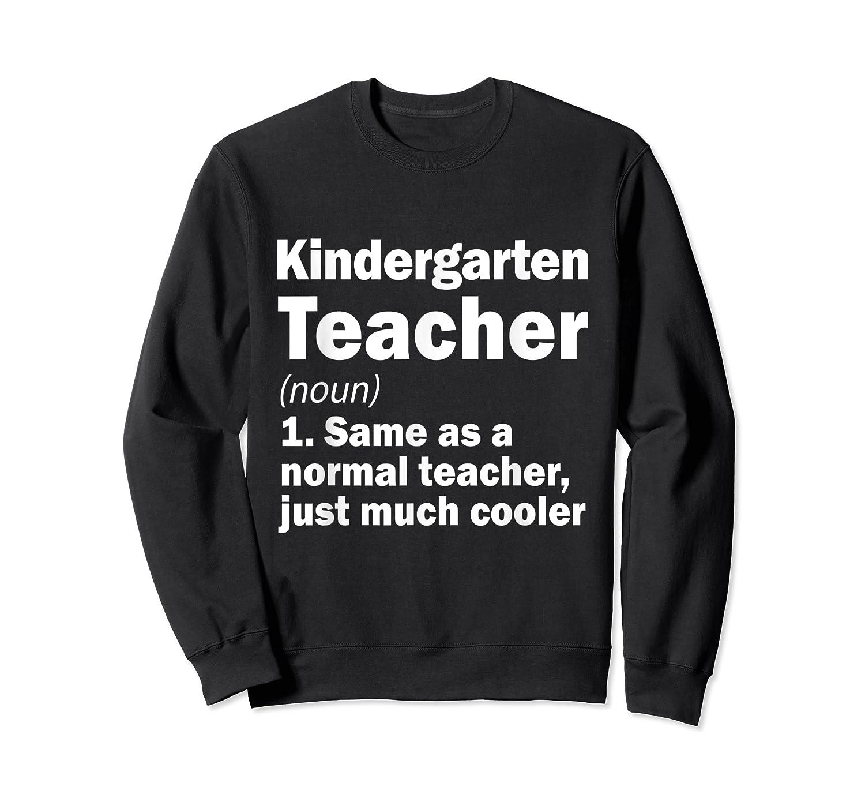Kindergarten Tea Noun Definition Back To School Gift T-shirt Crewneck Sweater
