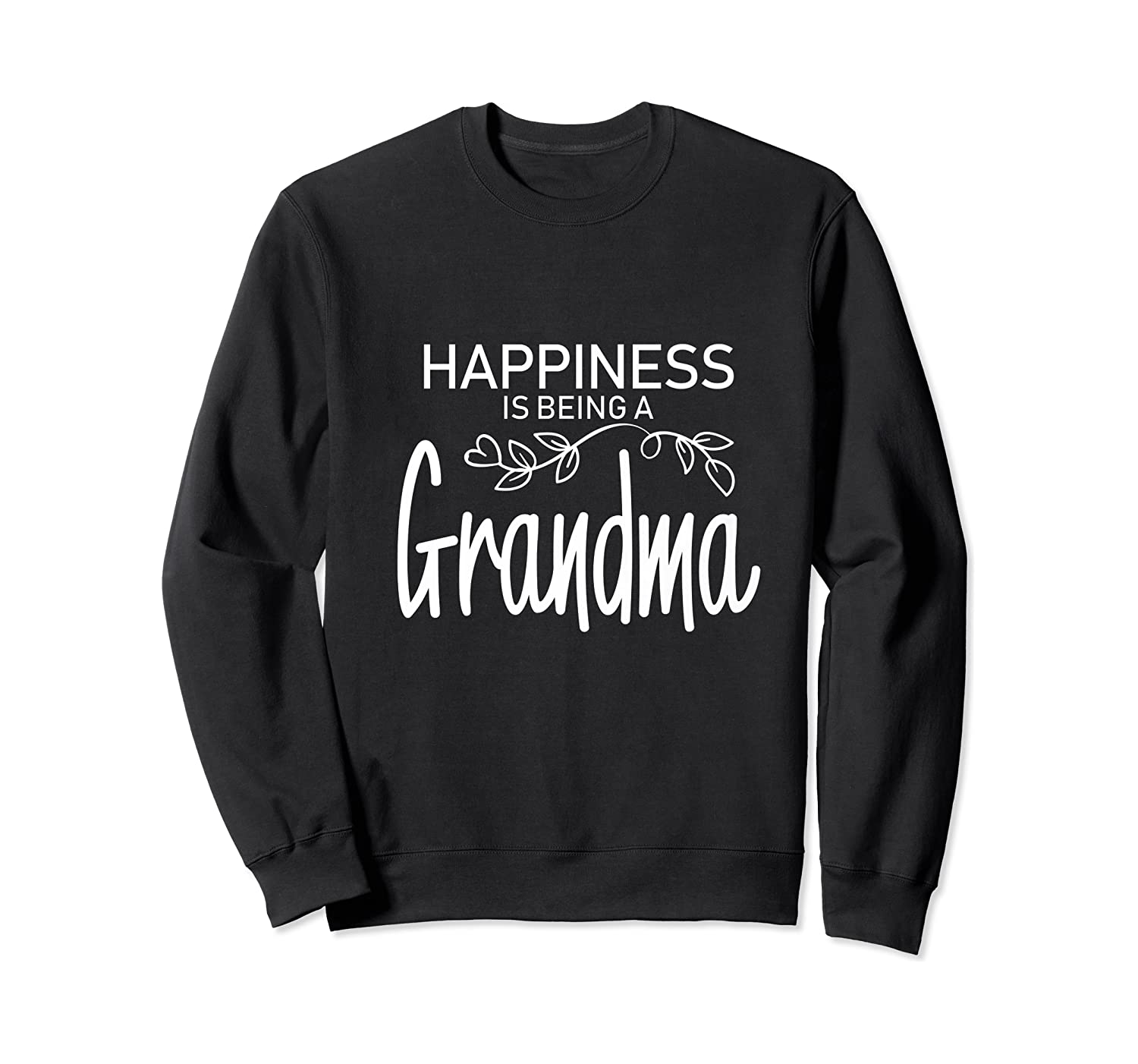 Happiness Is Being A Grandma Fun Trendy Gift Shirts Crewneck Sweater