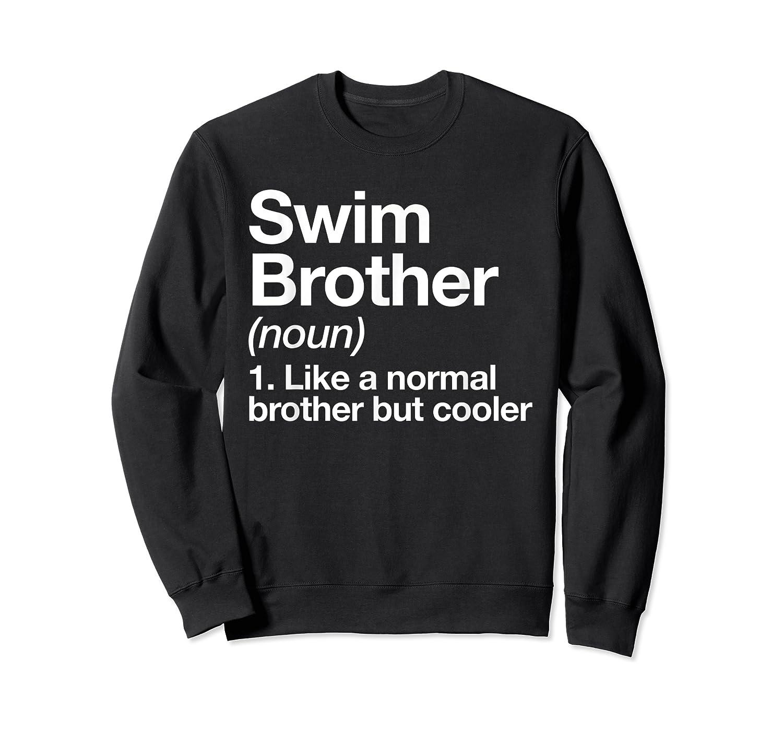 Swim Brother Definition Funny Sports T-shirt Crewneck Sweater