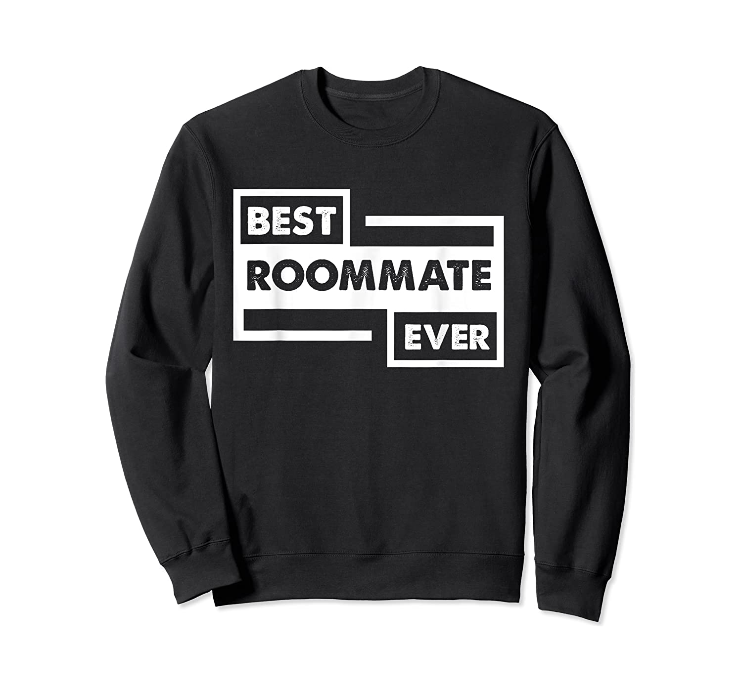 Best Roommate Ever Student Dorm Friend Gift Shirts Crewneck Sweater