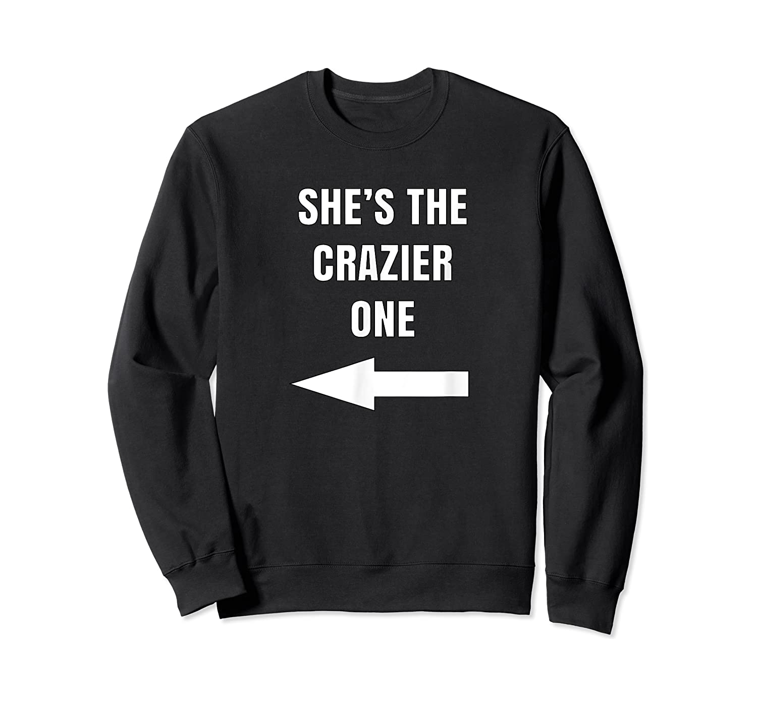 She's The Crazier One Matching Best Friends Gift Shirts Crewneck Sweater