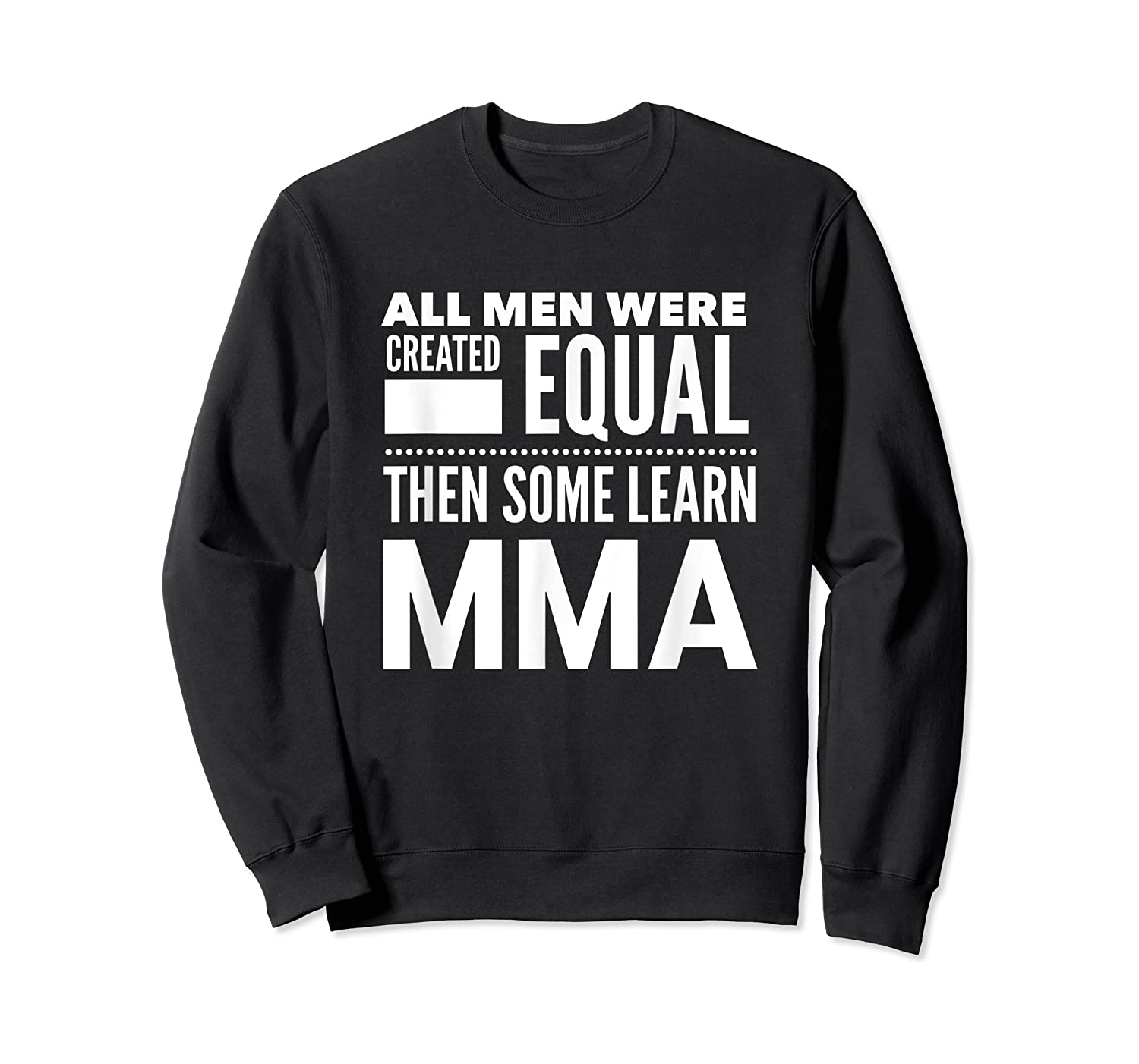 All Learn Mma Mixed Martial Arts Statet Student Gift Shirts Crewneck Sweater
