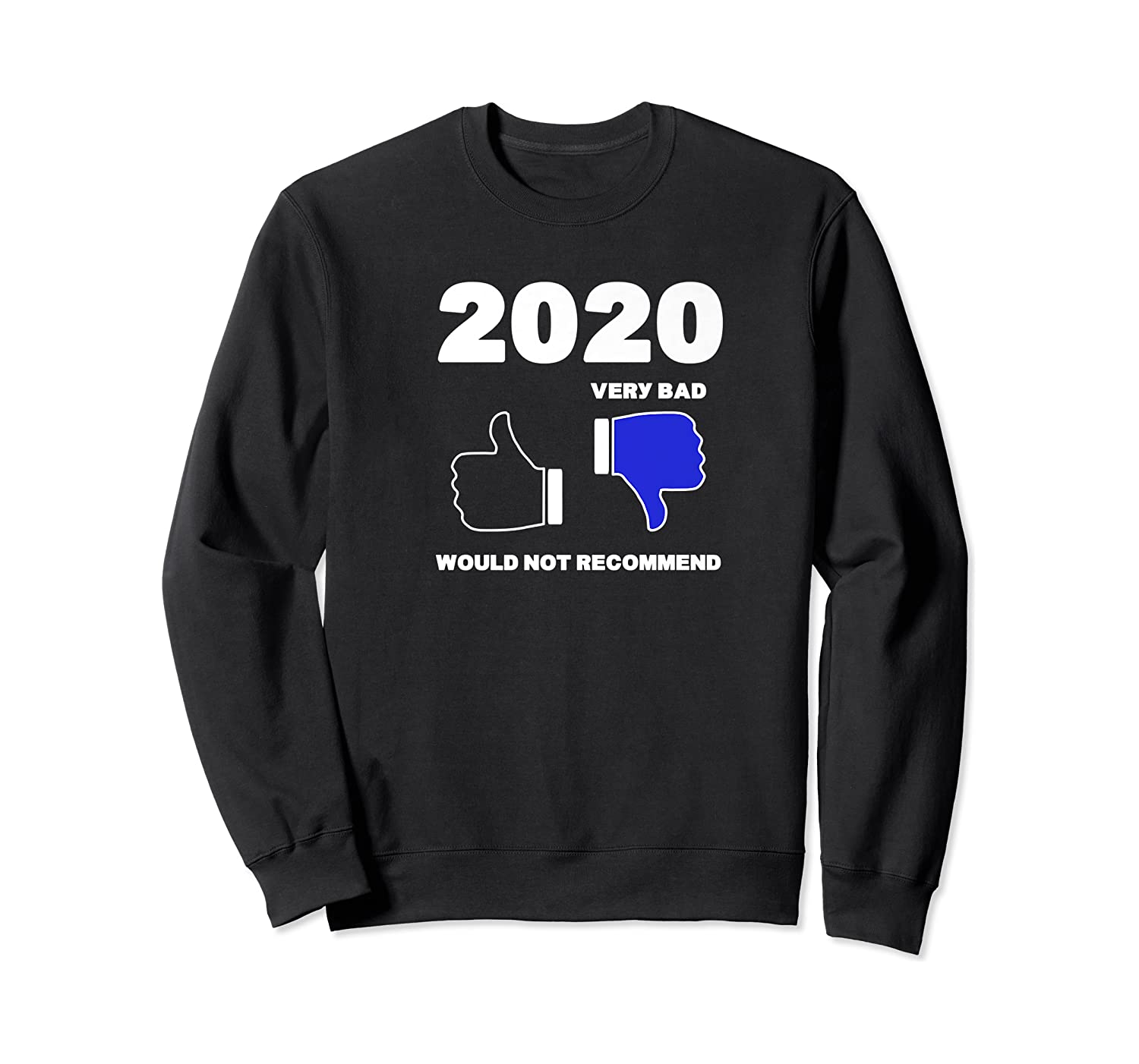 2020 Thumbs Down Rating Very Bad Would Not Recomd Funny Shirts Crewneck Sweater