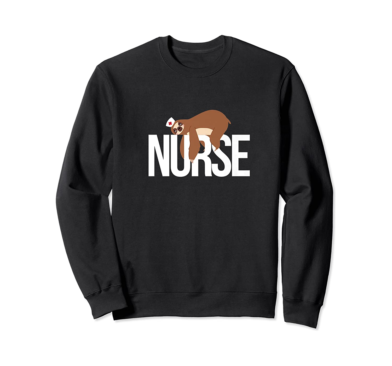 Funny Nurse Sloth Gift Er Nurse Gift Shirts Crewneck Sweater