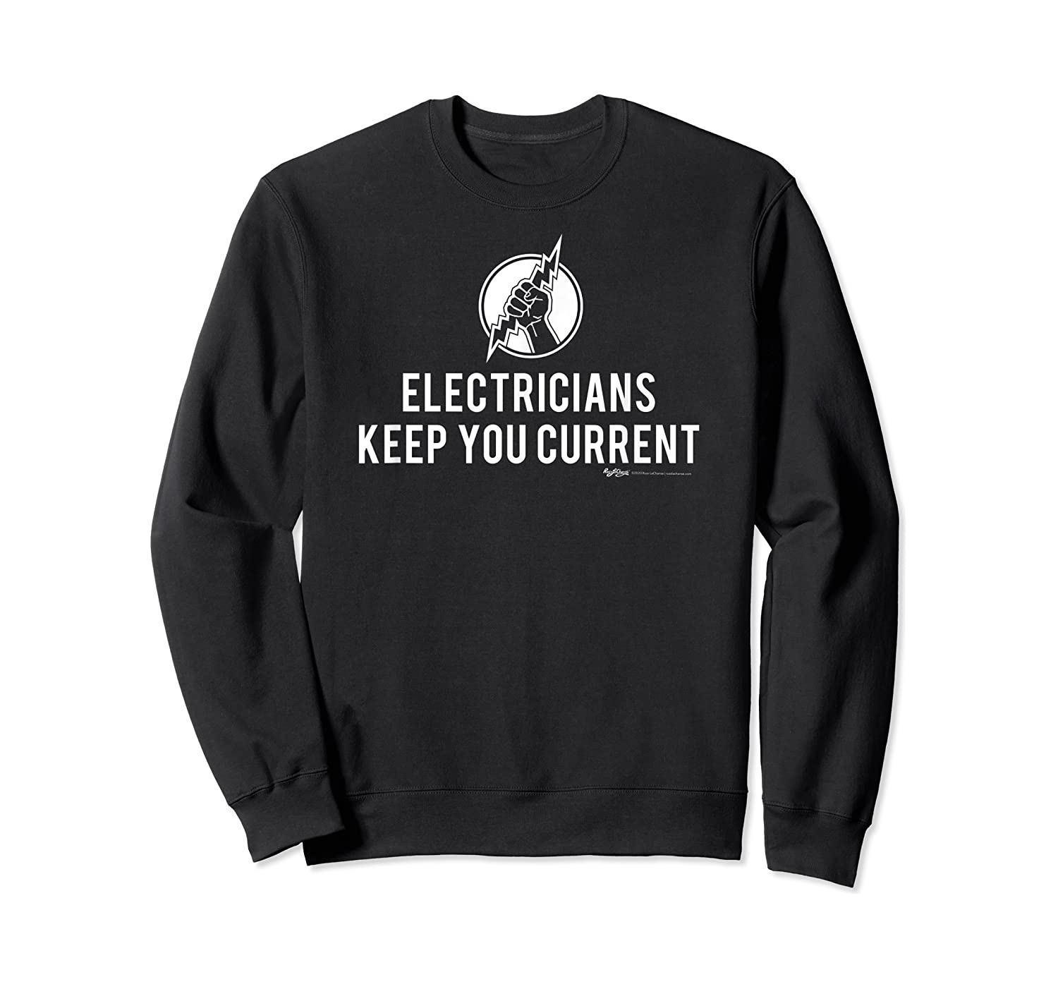 Electricians Keep Your Current Electrician Word T-shirt Crewneck Sweater