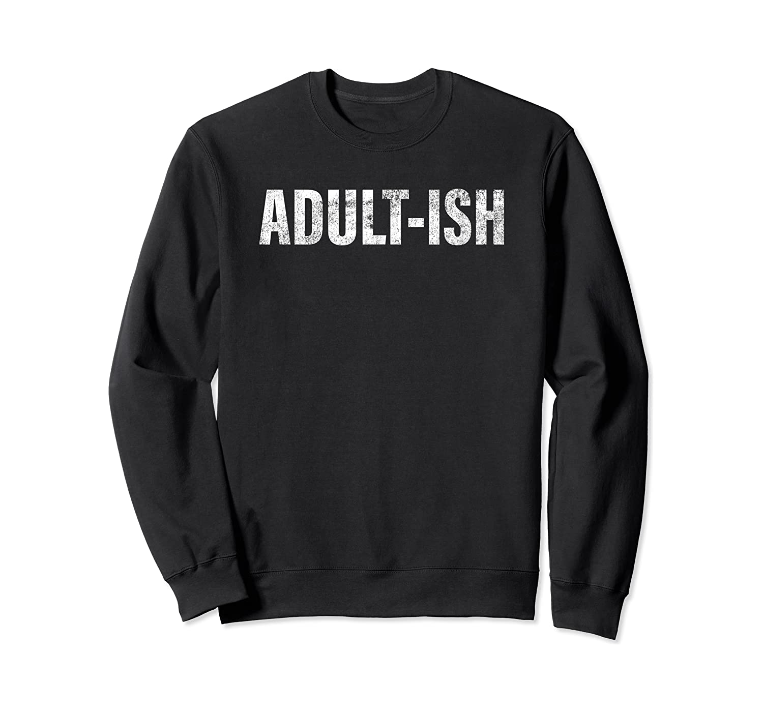 Adult Ish Funny Adulting 18 Years Old Birthday Shirts Crewneck Sweater