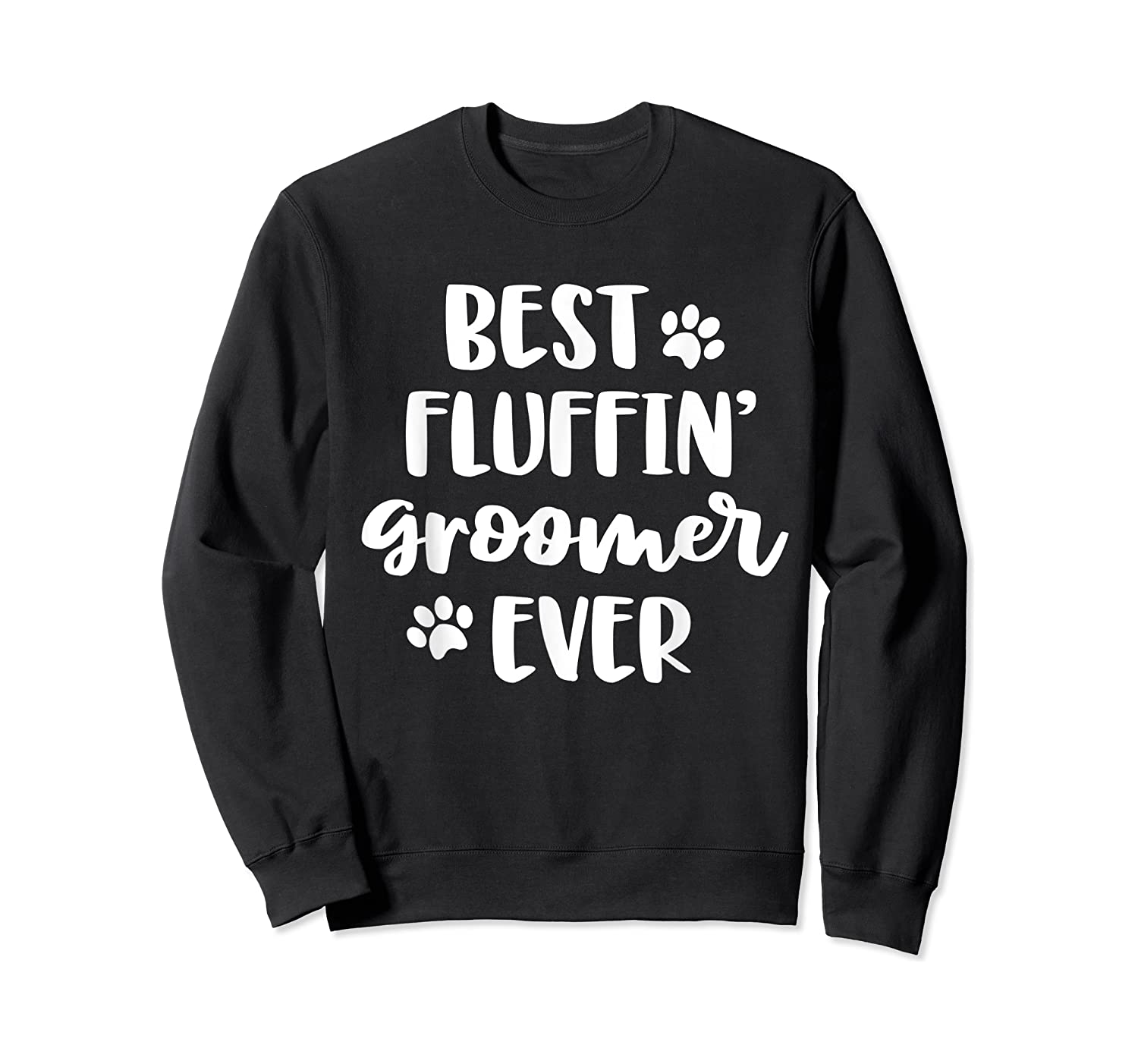 Funny Dog Grooming Gift Best Fluffin' Groomer Ever Shirts Crewneck Sweater