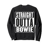 Straight Outta Bowie Shirts Sweatshirt Black
