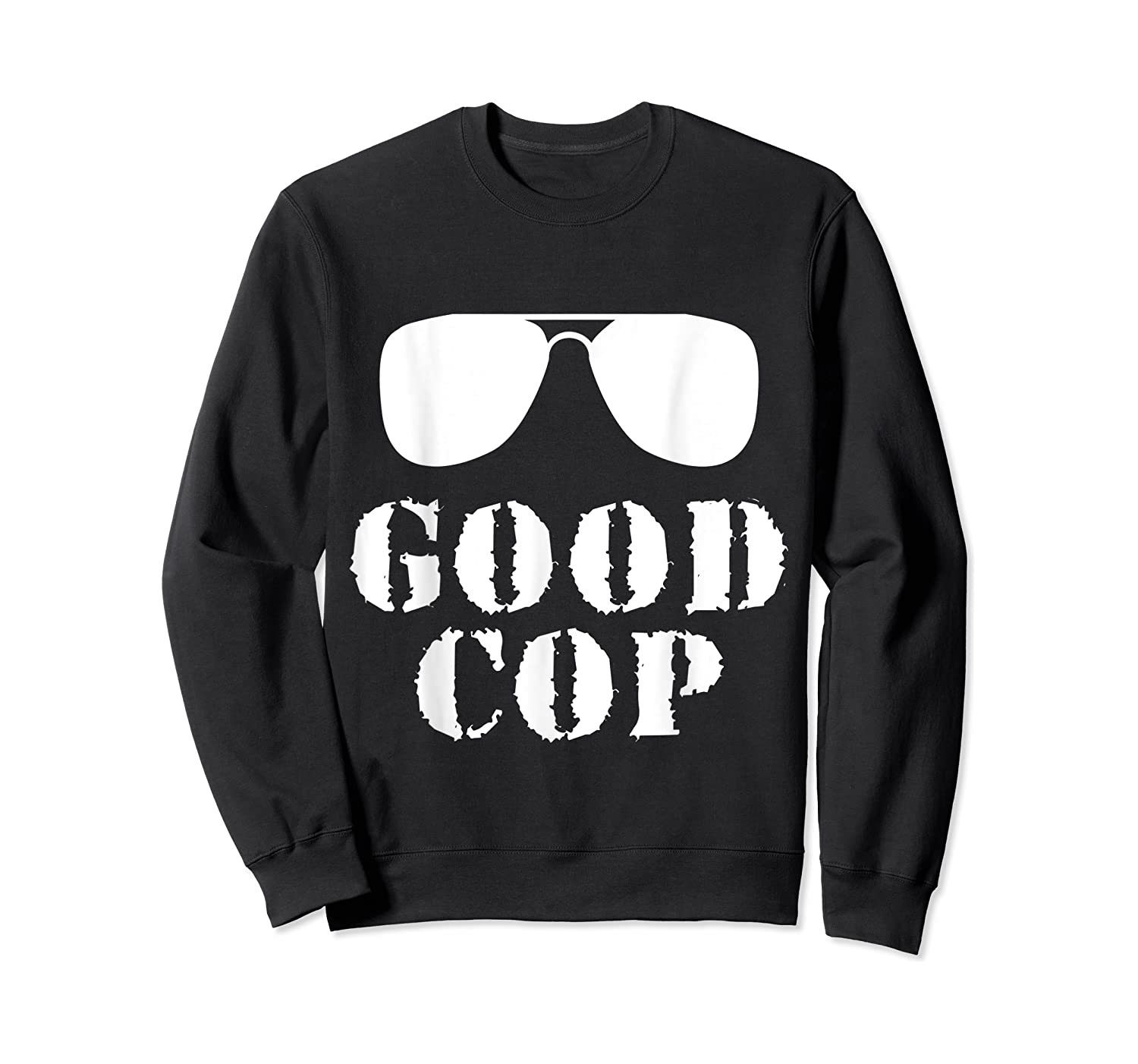 Good Cop Funny Police Father And Son Matching Shirts Crewneck Sweater