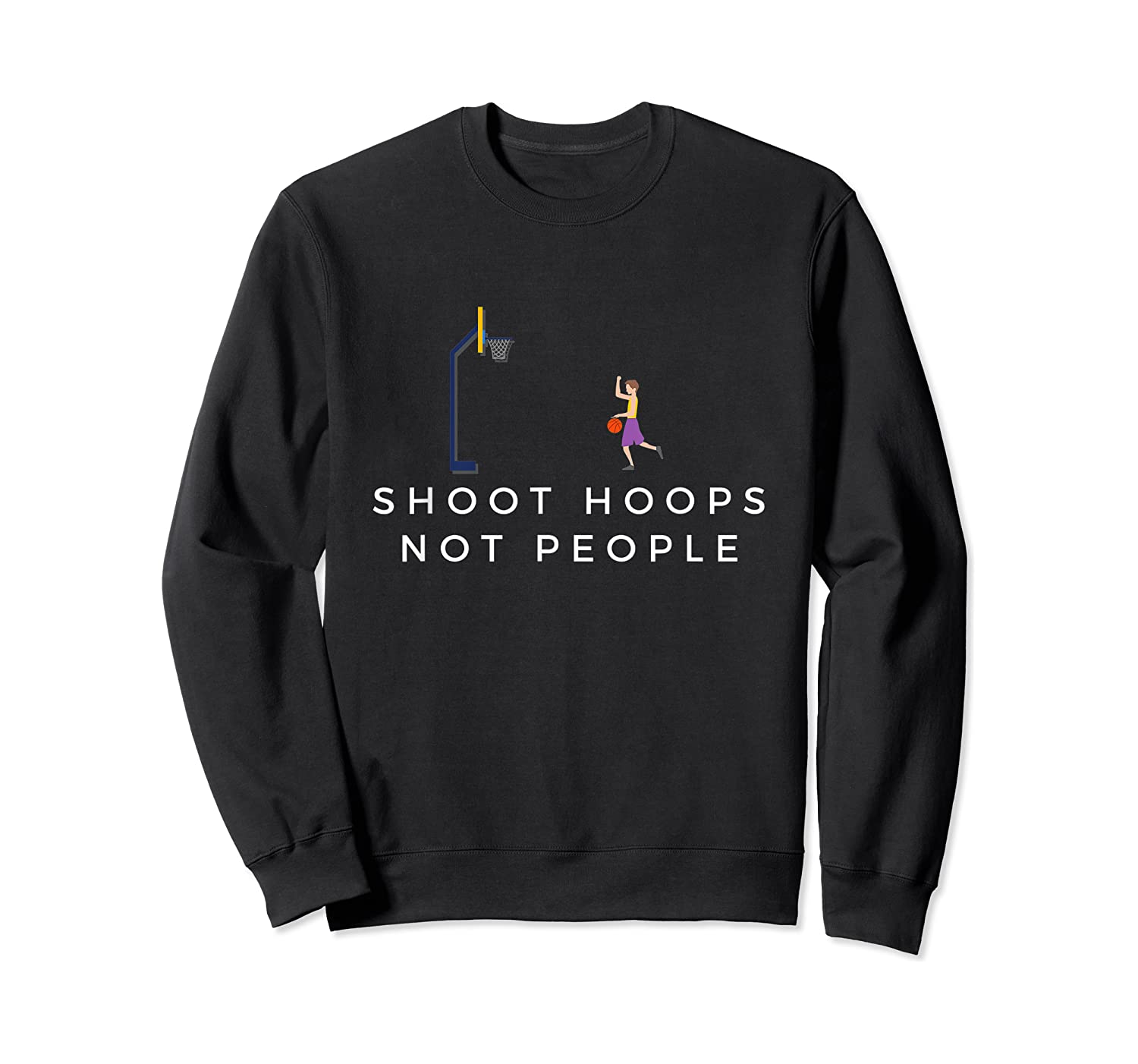 Shoot Hoops Not People Gift Shirts Crewneck Sweater