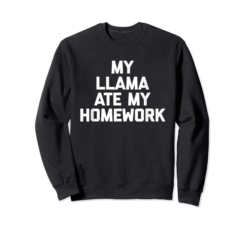 My Ate My Homework T-shirt Funny Saying Sarcastic Cool Crewneck Sweater
