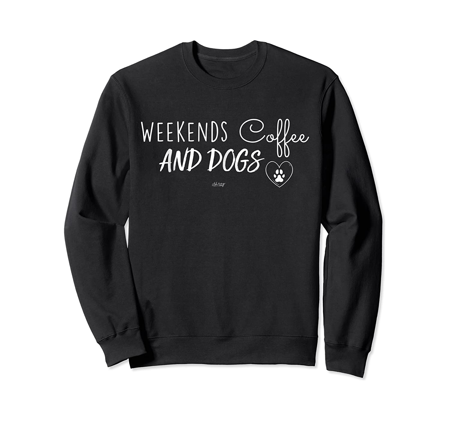 Weekend Coffee And Dogs Fur Mom Mothers Day Gift Shirts Crewneck Sweater