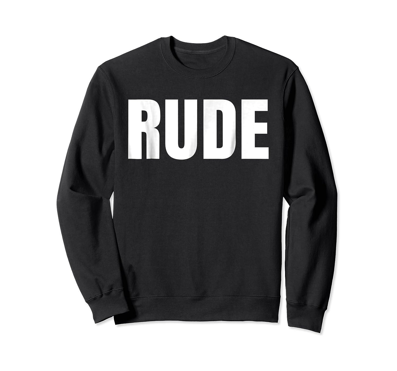Says Rude Funny One Word Fashion Shirts Crewneck Sweater