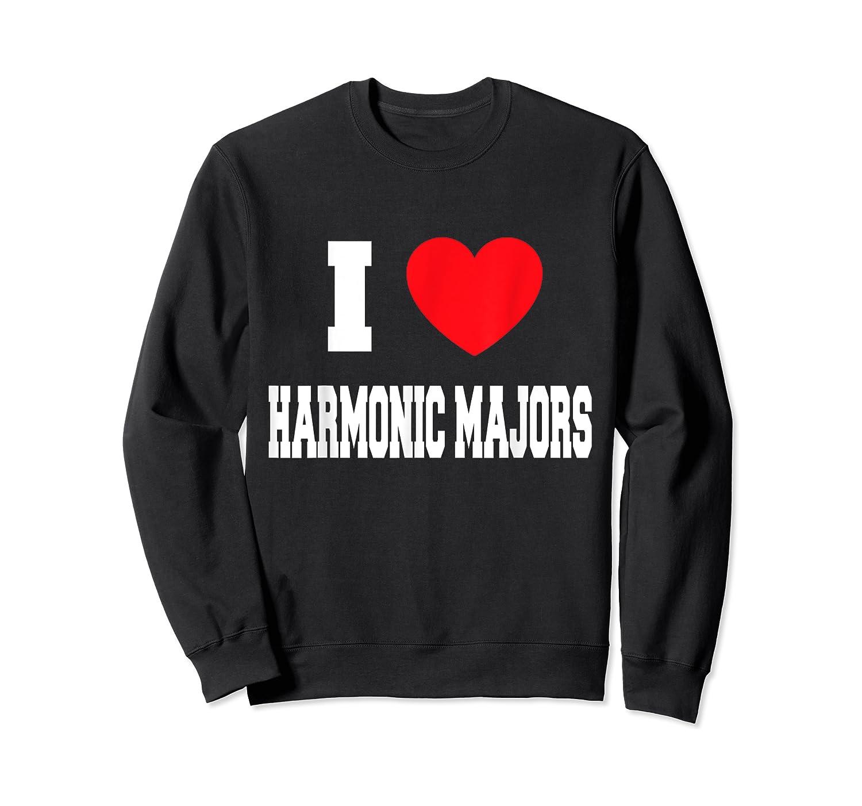 I Love Harmonic Majors T-shirt Crewneck Sweater