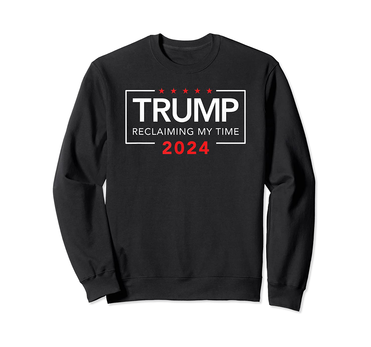 Trump 2024 Reclaiming My Time Funny Political Election T-shirt Crewneck Sweater