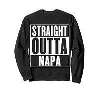 Straight Outta Napa Shirts Sweatshirt Black