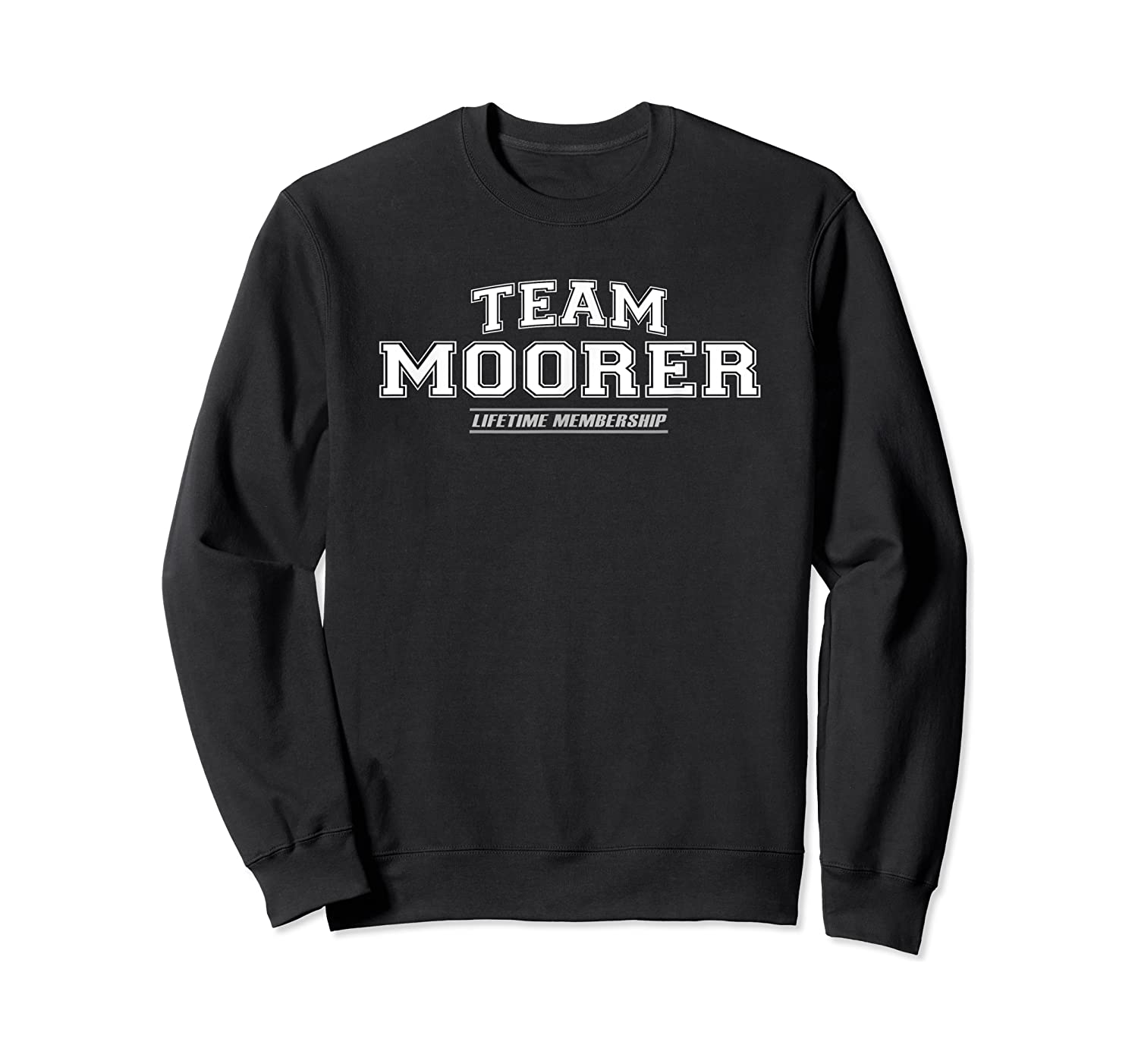 Team Moorer Proud Family Surname, Last Name Gift Shirts Crewneck Sweater