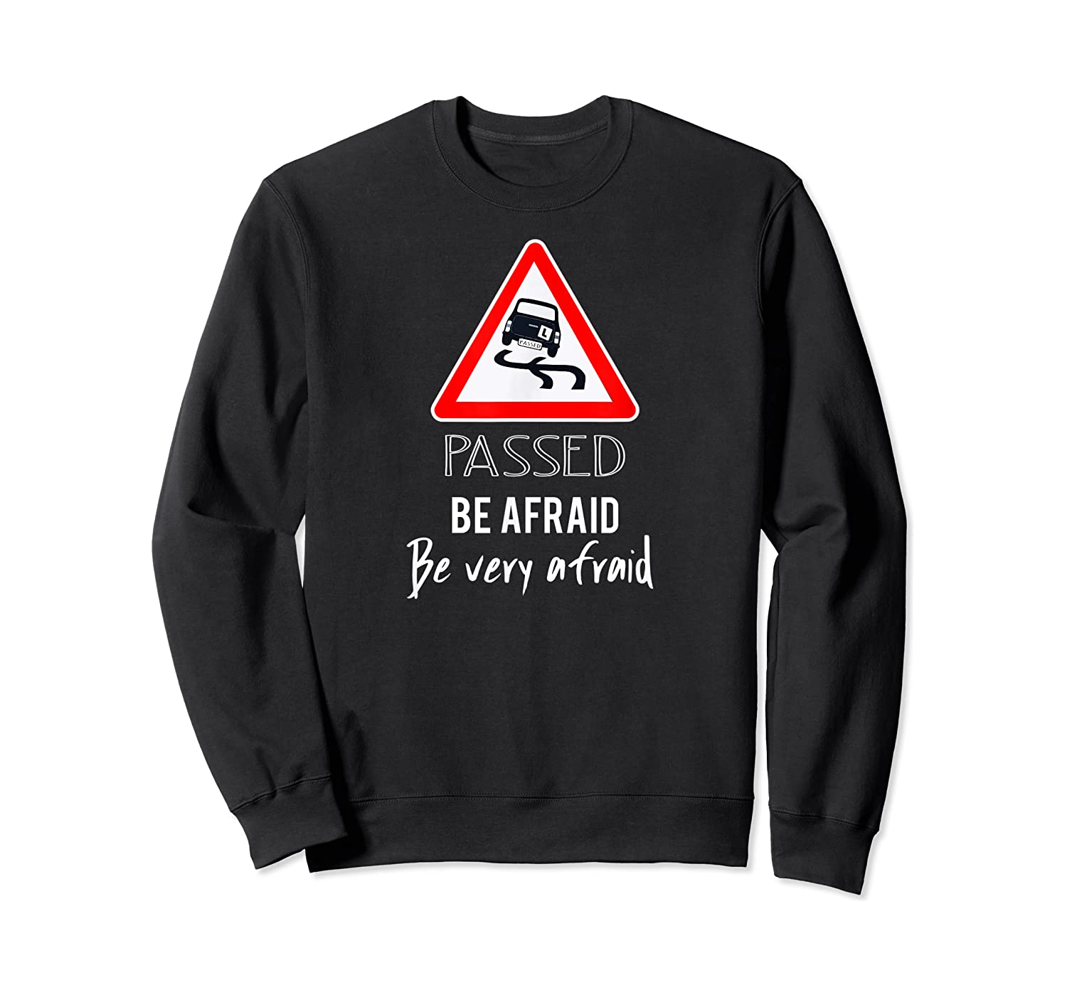Funny I Passed My Road Test Gif Shirts Crewneck Sweater