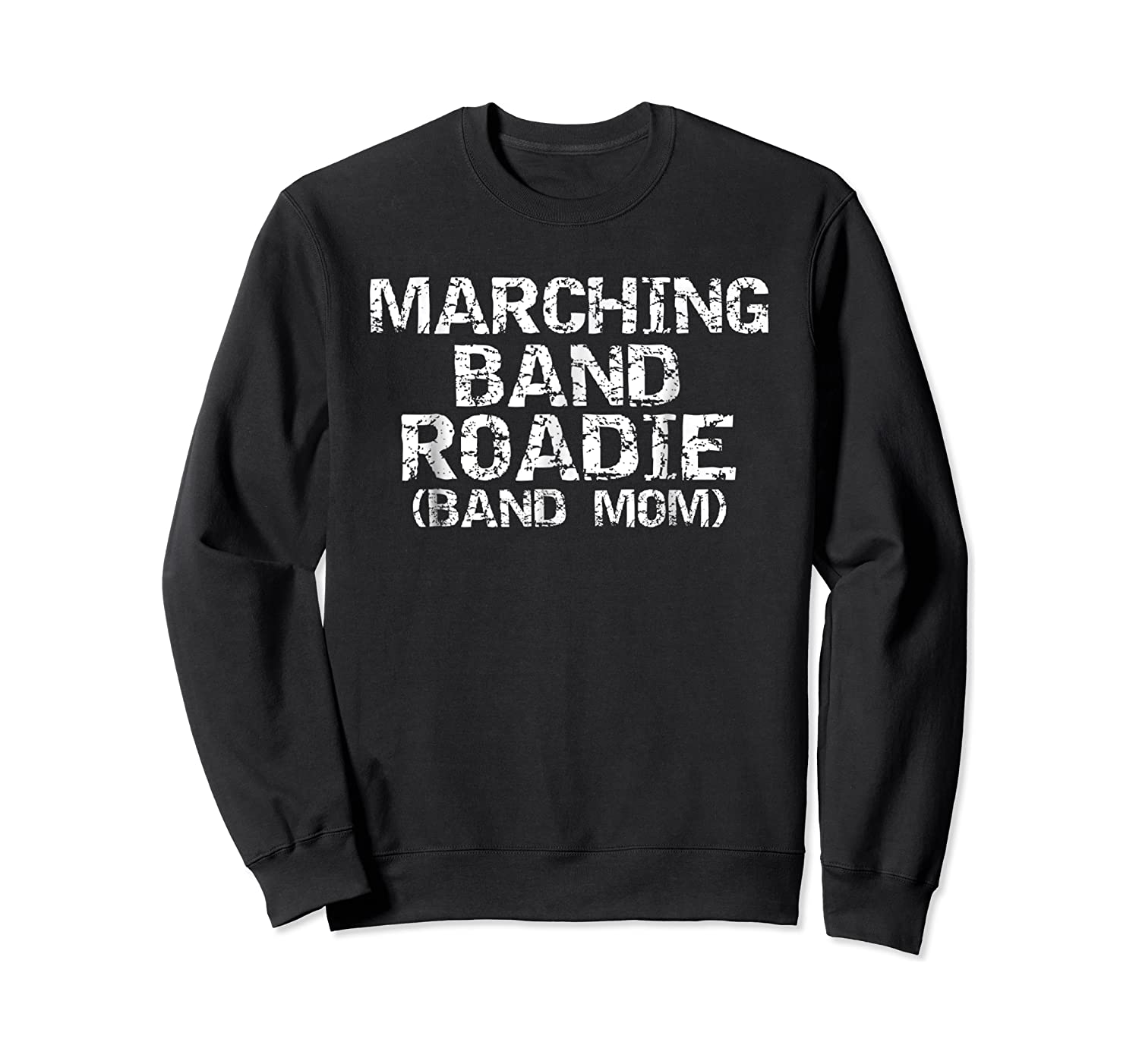 Marching Band Roadie Band Mom Funny Mother Shirts Crewneck Sweater