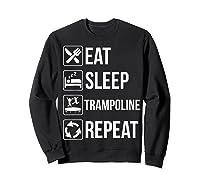 Eat Sleep Trampoline Repeat Funny Gift Shirts Sweatshirt Black