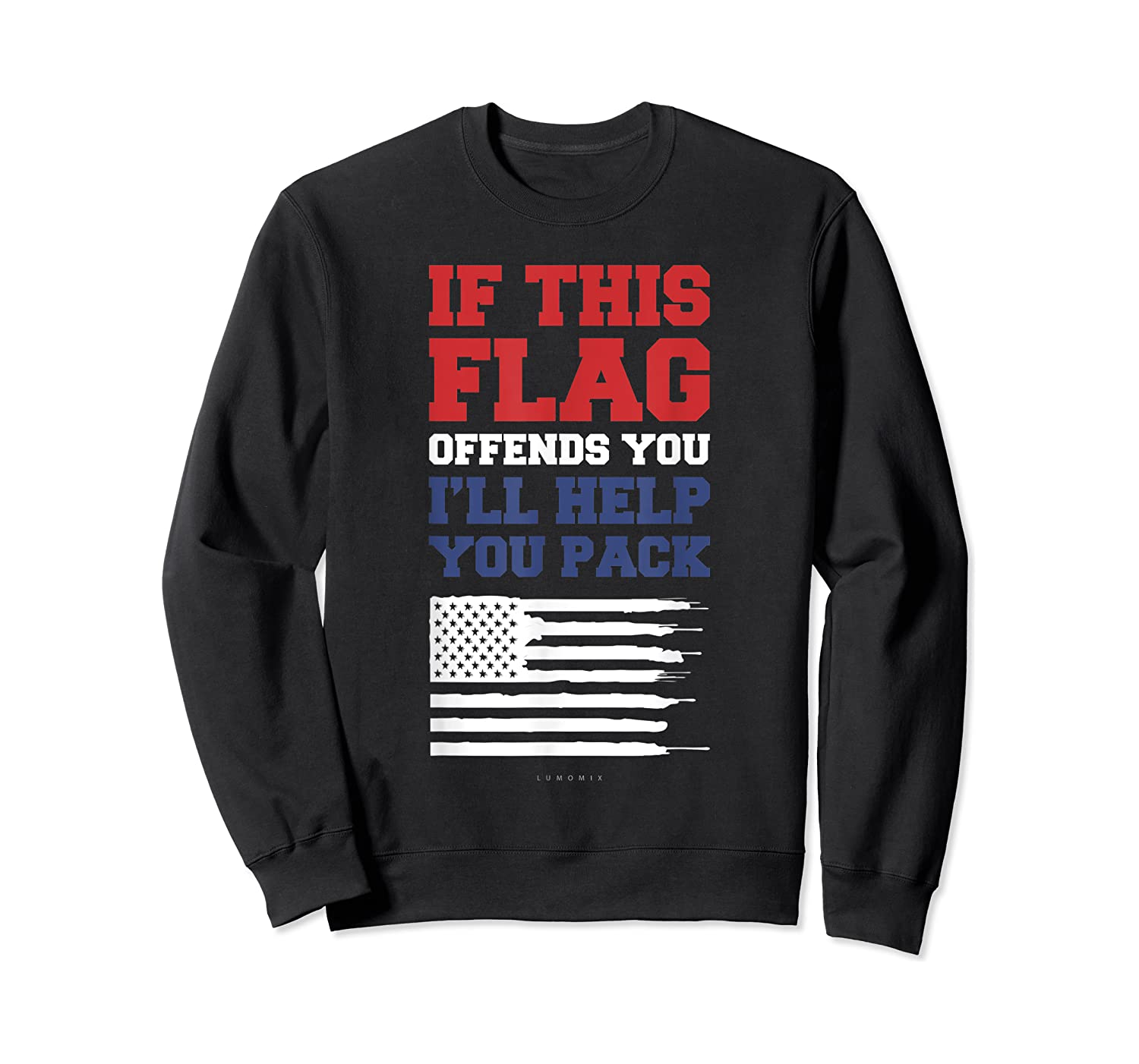 Patriotic Shirts - If This Flag Offends You Help You Pack T-shirt Crewneck Sweater