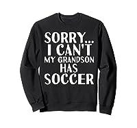 Grandpa Grandma | My Grandson Has Soccer T-shirt Sweatshirt Black