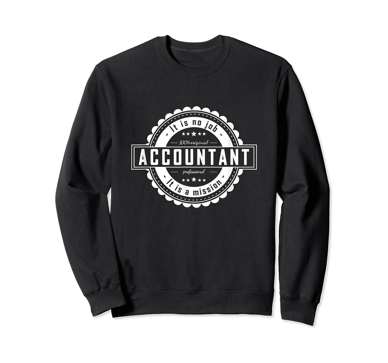 Accountan Job Perfect Gift For Man, Woman Shirts Crewneck Sweater
