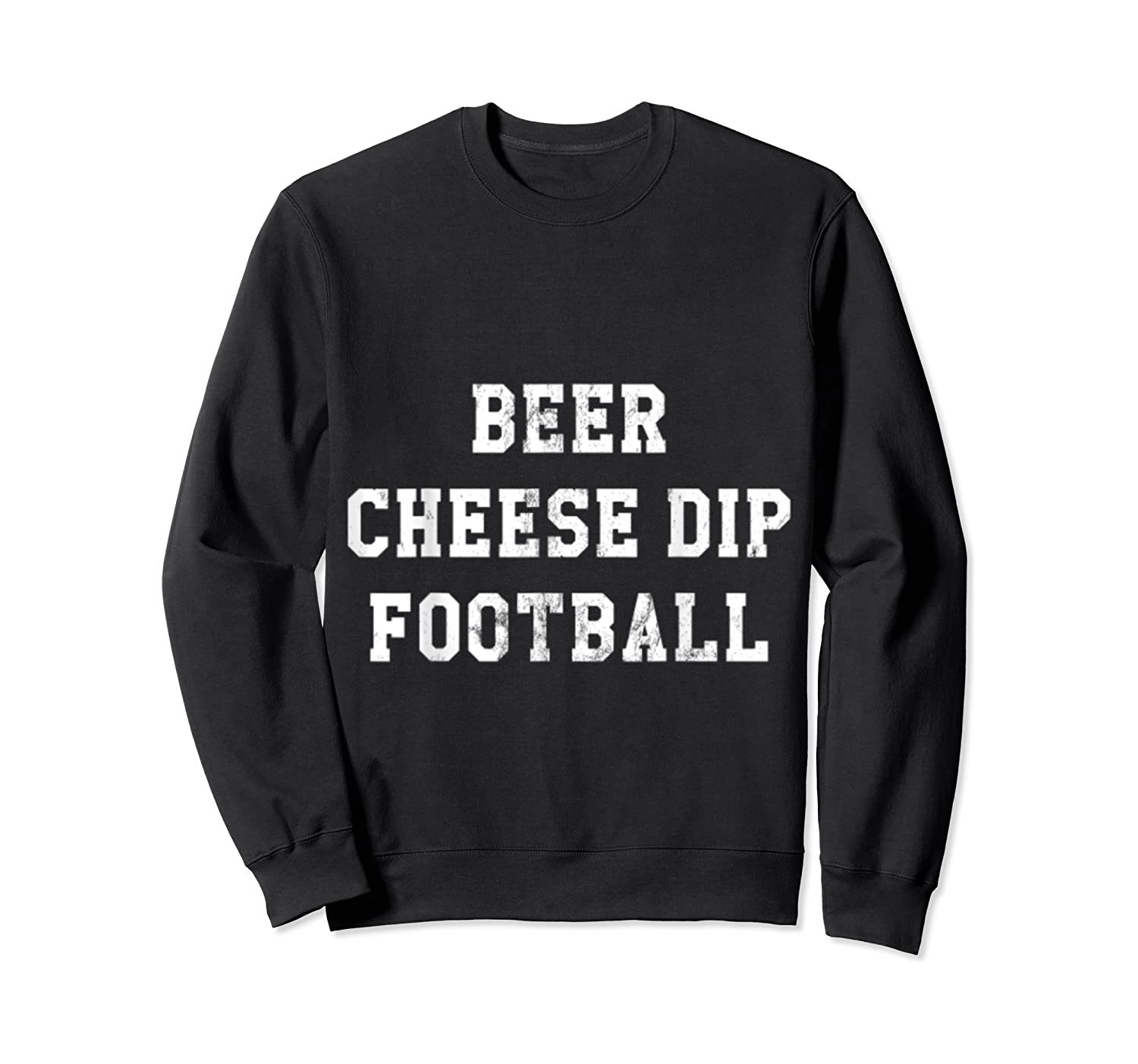 Beer Cheese Dip Football Design For Game Day T-shirt Crewneck Sweater