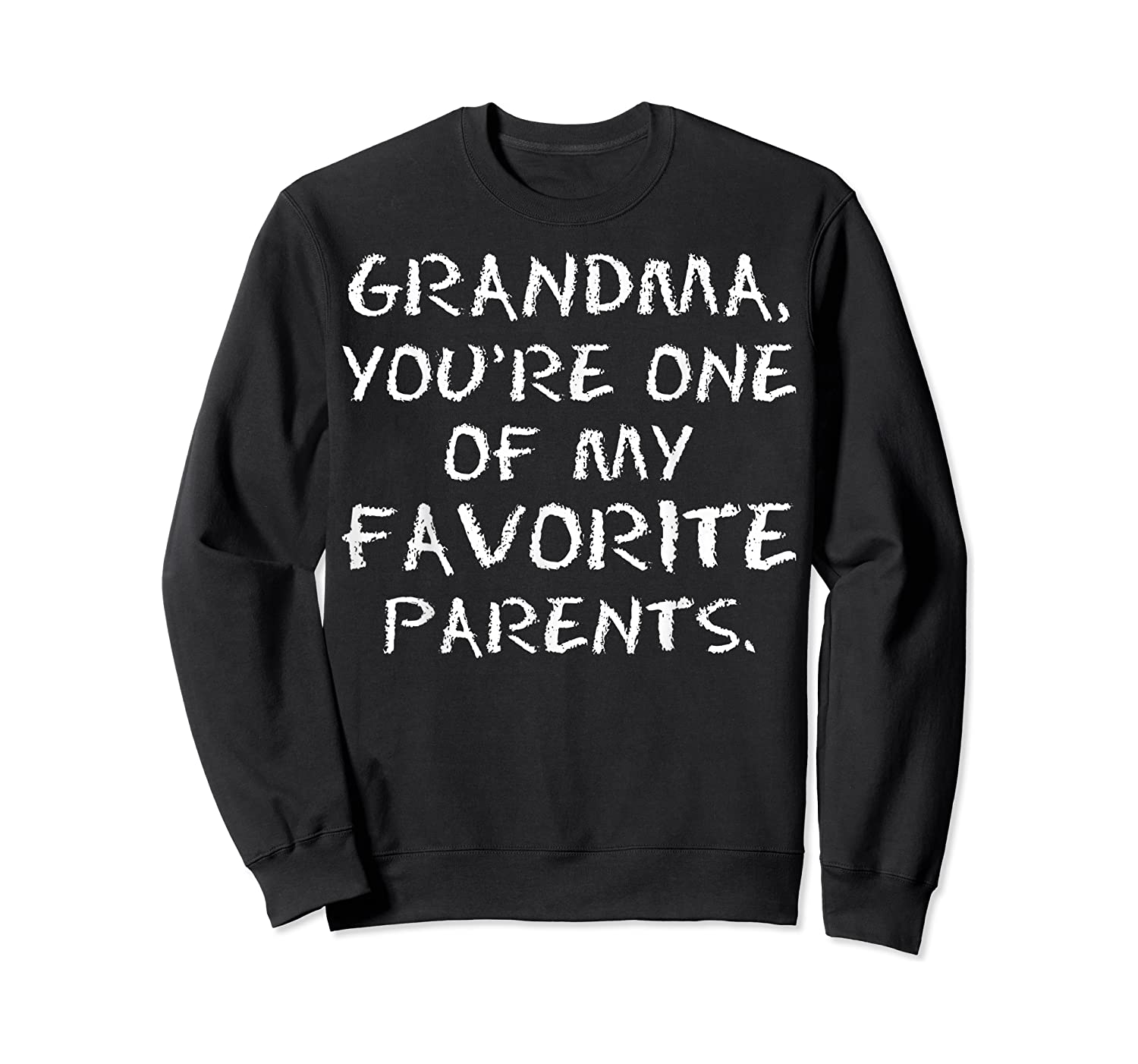 Grandma Youre One My Favorite Parents Mothers Day T-shirt Crewneck Sweater