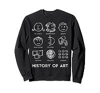 History Of Art For Teas, Students, S, Love Art T-shirt Sweatshirt Black