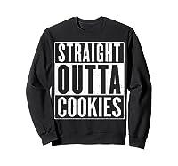 Straight Outta Cookies Distressed Vintage Funny Shirts Sweatshirt Black