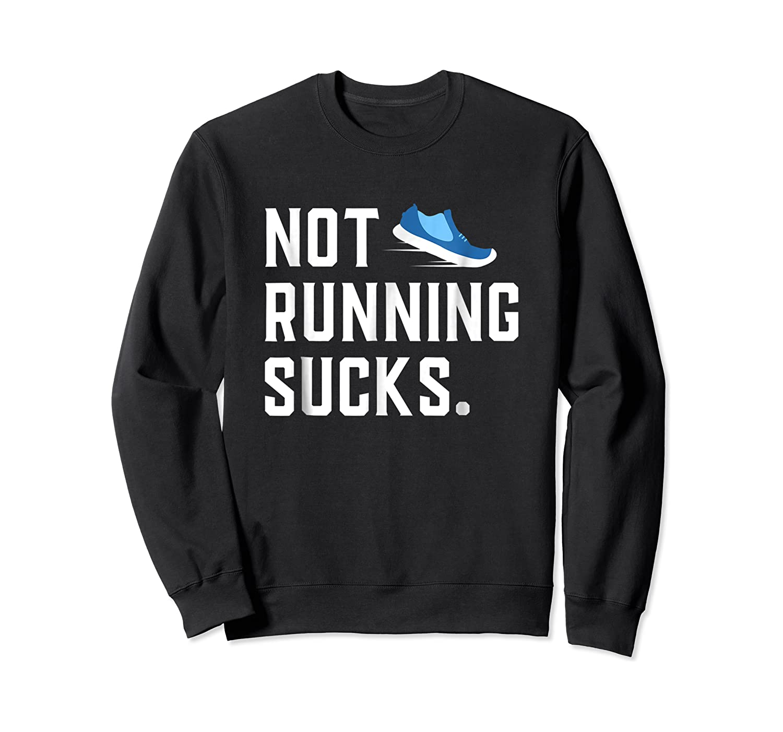 Running: Not Running Sucks, Running T-shirts Crewneck Sweater