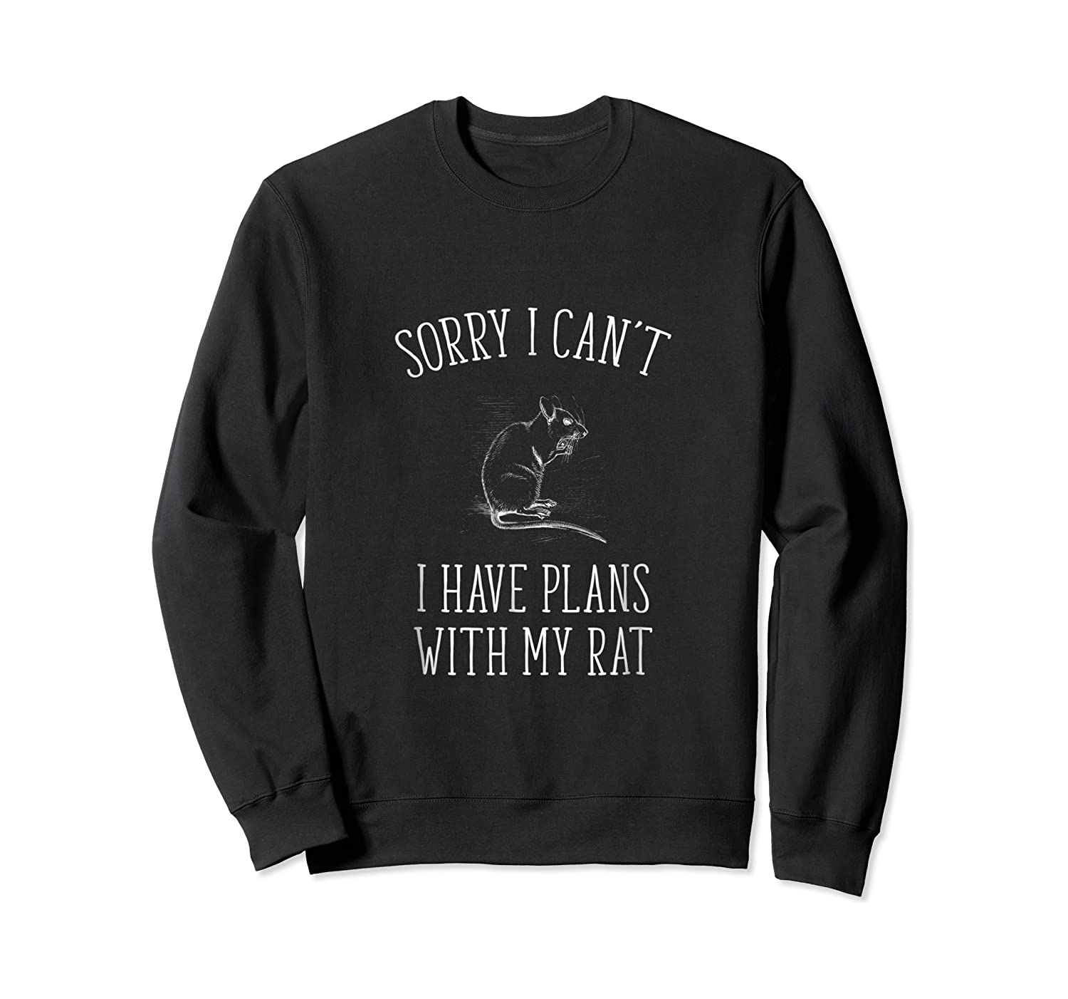 Sorry I Cant Funny Pet Mouse Or Rat Owner Gift Shirt - W Crewneck Sweater