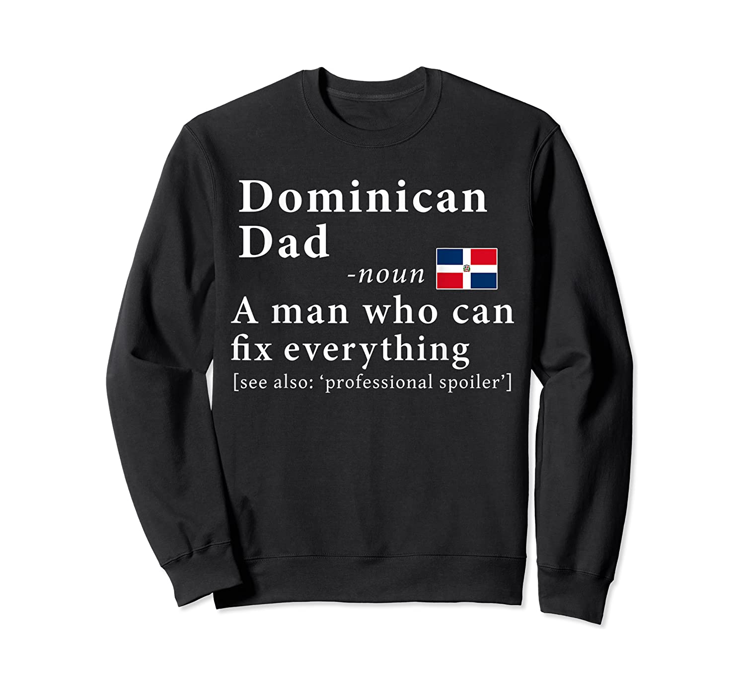 Dominican Dad Definition Dominican Republic Flag Fathers Shirts Crewneck Sweater