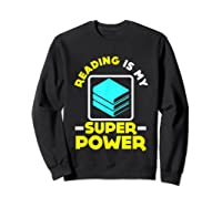 My Superpower Book Lovers Gift Shirts Sweatshirt Black
