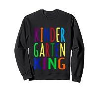 Kindergarten King Back To School Child's Shirts Sweatshirt Black
