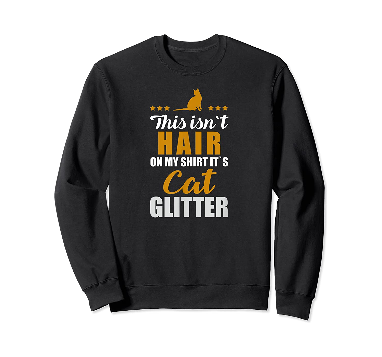 Funny Cat Quote T-shirt Gift For Kitten Catkin & Kitty Fans Crewneck Sweater