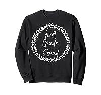 First Grade Squad Gift Cute Tea For Shirts Sweatshirt Black