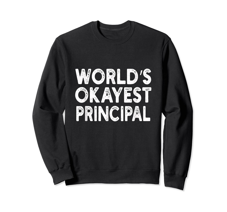 World's Okayest Principal Principal Shirts Crewneck Sweater