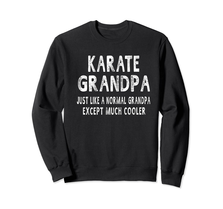 Karate Grandpa Father's Day Gifts Grandpa 's T-shirt Crewneck Sweater