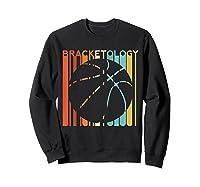 Basketball Madness 2019 Bracketology Tournat College S Shirts Sweatshirt Black