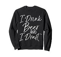 Drink Beer And Draf Funny Fantasy Football Shirts Sweatshirt Black
