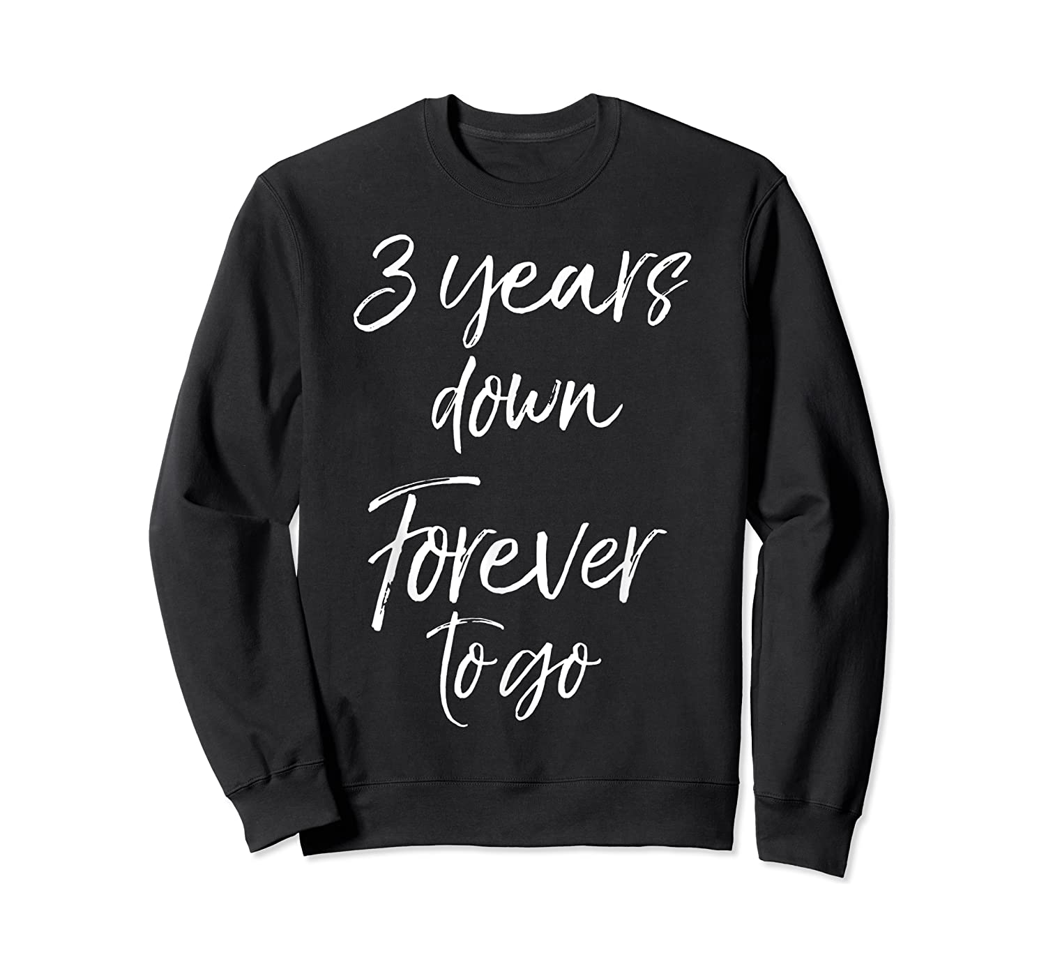 3rd Anniversary Gifts For Couples 3 Years Down Forever To Go Shirts Crewneck Sweater