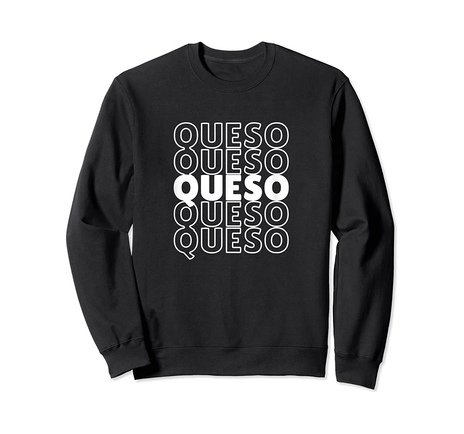 Funny Gift For Queso Lovers Repeated Word Queso Shirts Crewneck Sweater